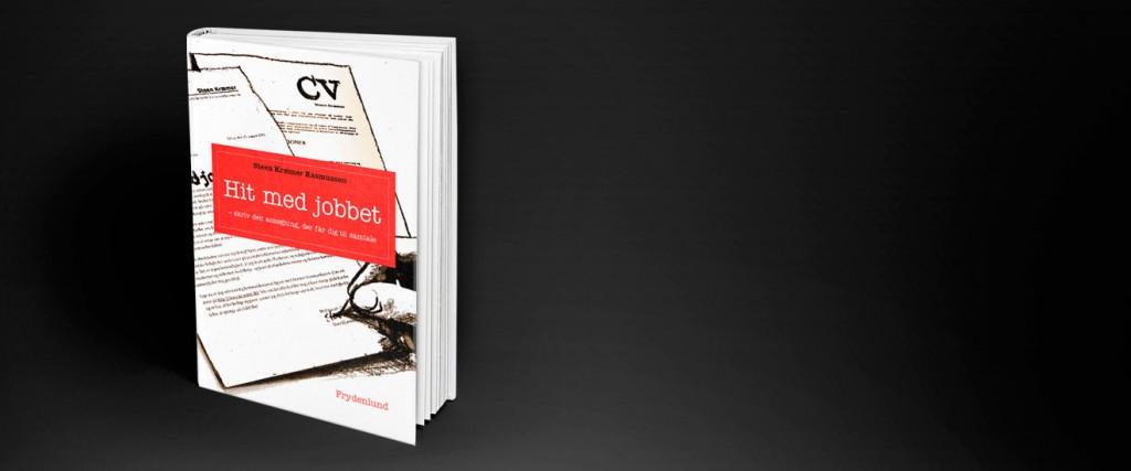 Hit med jobbet er bogen, der ændrer dit syn på, hvordan du laver den ansøgning, der virker.