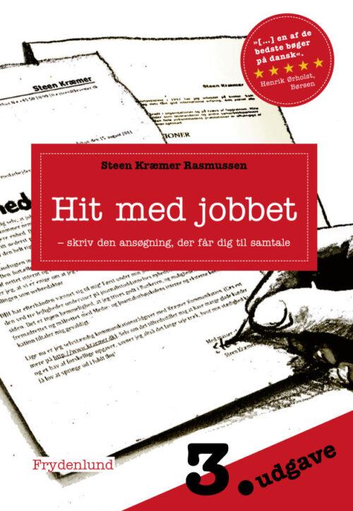 Hit med jobbet, 3. udgave. Lær at skrive den ansøgning, der med garanti gør dig relevant for arbejdsgiveren.